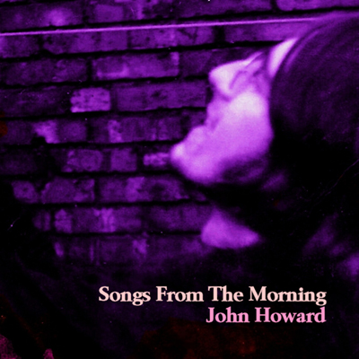 John Howard - Songs From The Morning